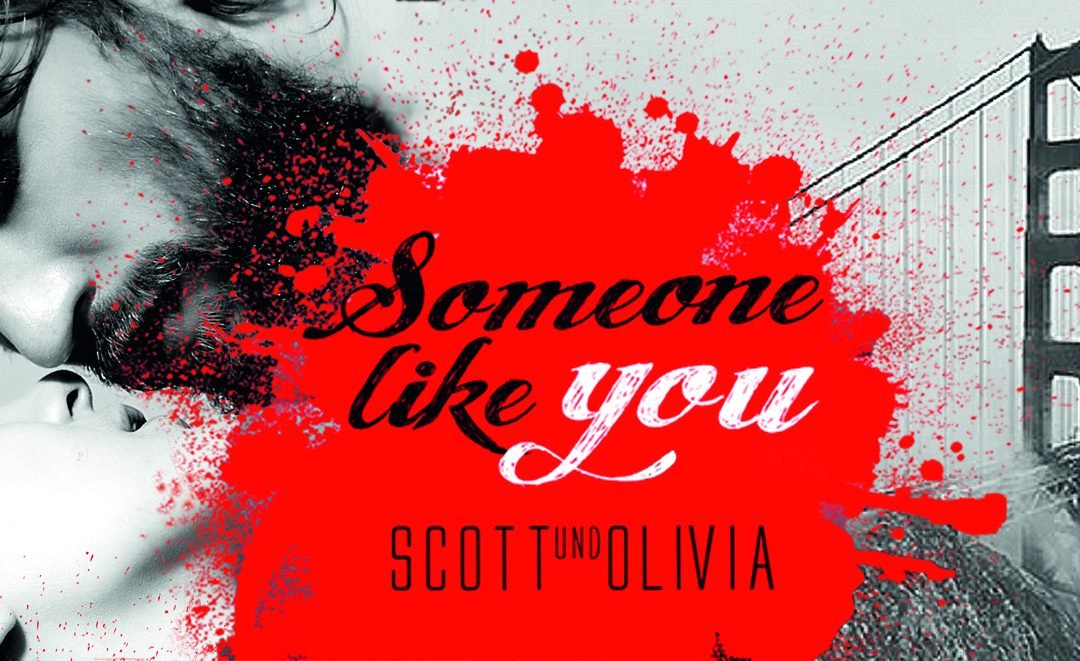 Someone like you – Scott und Olivia